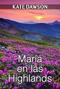 María en las Highlands (Julia y amigas nº 4) – Kate Dawson  [ePub & Kindle]