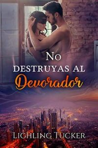 No destruyas al Devorador – Lighling Tucker [ePub & Kindle]