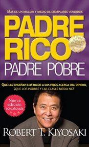 Padre rico, Padre pobre (Nueva edición actualizada).: Qué les enseñan los ricos a sus hijos acerca del dinero – Robert T. Kiyosaki [ePub & Kindle]