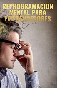 Reprogramacion mental para Emprendedores – Carlos Ivan Saca Guevara [ePub & Kindle]