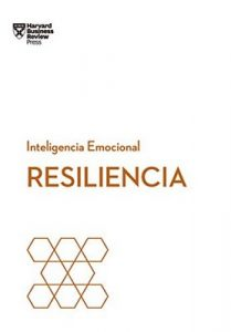 Resiliencia (Serie Inteligencia Emocional de HBR nº 2) – Harvard Business Review, Begoña Merino Gomez [ePub & Kindle]