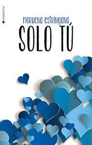 Solo tú (Por siempre tú nº 2) – Moruena Estríngana [ePub & Kindle]