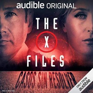 The X-Files: Casos sin resolver – Joe Harris, Chris Carter, Dirk Maggs [Narrado por Full Cast] [Audiolibro] [Español]