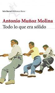 Todo lo que era sólido (Volumen independiente) –  Antonio Muñoz Molina [ePub & Kindle]