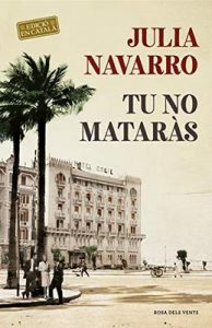 Tu no mataràs – Julia Navarro [ePub & Kindle] [Catalán]