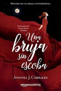 Una bruja sin escoba (Historia de una bruja contemporánea nº 1) – Antonia J. Corrales [ePub & Kindle]