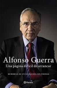 Una página difícil de arrancar: Memorias de un socialista sin fisuras (Volumen independiente) – Alfonso Guerra [ePub & Kindle]
