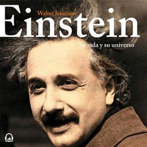 Einstein: Su vida y su universo – Walter Isaacson [Narrado por Luis Solís] [Audiolibro] [Español]