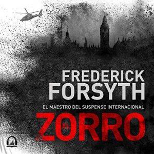 El Zorro – Frederick Forsyth [Narrado por  Juan Magraner] [Audiolibro] [Español]