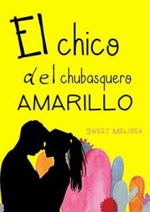El chico del chubasquero amarillo – Sweet Melibea [ePub & Kindle]