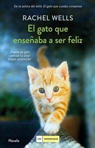 El gato que enseñaba a ser feliz – Rachel Wells [ePub & Kindle]