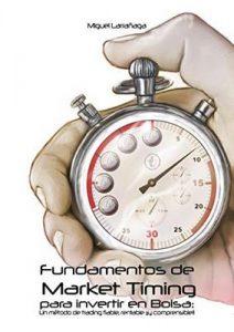 Fundamentos de Market Timing para invertir en Bolsa: Un método de trading fiable, rentable y comprensible – Miguel Larrañaga [ePub & Kindle]