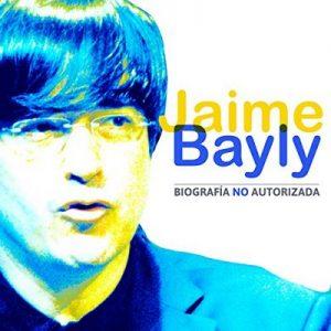 Jaime Bayly: Biografía No Autorizada – Online Studio Productions [Narrado por  uncredited] [Audiolibro] [Español]