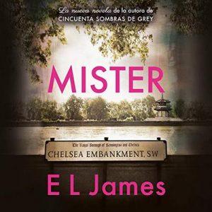 Mister – E L James [Narrado por Caro Cappiello, Noé Velásquez] [Audiolibro] [Español]