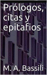 Prólogos, citas y epitafios – M. A. Bassili [ePub & Kindle]