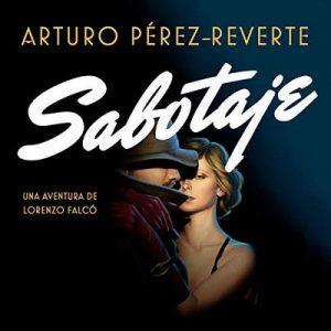 Sabotaje (Serie Falcó) – Arturo Pérez-Reverte [Narrado por Raúl Llorens] [Audiolibro] [Español]