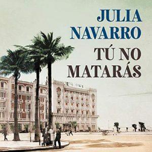 Tú no matarás – Julia Navarro [Narrado por Raúl Llorens] [Audiolibro] [Español]