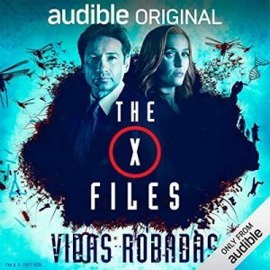 The X-Files: Vidas robadas –  Joe Harris, Chris Carter, Dirk Maggs [Narrado por full cast] [Audiolibro] [Español]