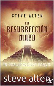 Trilogia Maya II: La resurreccion Maya – Steve Alten [ePub & Kindle]