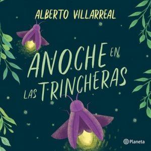 Anoche en las trincheras – Alberto Villarreal [Narrado por Alberto Villarreal, Lupita Sánchez] [Audiolibro] [Español]