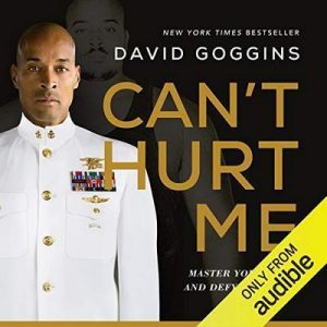 Can't Hurt Me: Master Your Mind and Defy the Odds – David Goggins [Narrado por David Goggins, Adam Skolnick] [Audiolibro] [English]