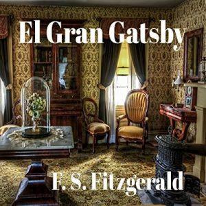 El Gran Gatsby – F. Scott Fitzgerald [Narrado por Joan Mora] [Audiolibro] [Español]