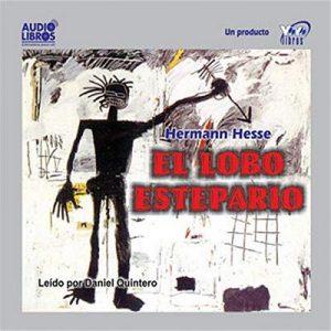 El Lobo Estepario – Hermann Hesse [Narrado por Daniel Quintero] [Audiolibro] [Español]