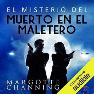 El Misterio del Muerto en el Maletero (Narración en Castellano) – Margotte Channing [Narrado por  Francisco Sainz] [Audiolibro]