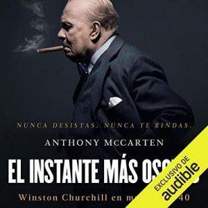 El instante más oscuro – Anthony McCarten [Narrado por Arturo López] [Audiolibro] [Español]