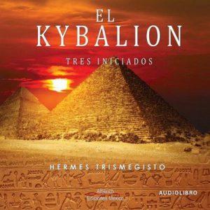 El kybalion – Hermes Trismegisto [Narrado por Joaquin Madrigal] [Audiolibro] [Español]