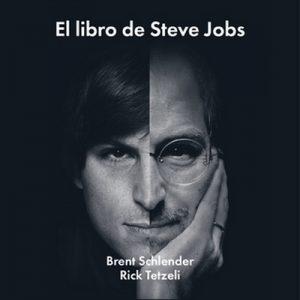 El libro de Steve Jobs – Brent Schlender, Rick Tetzeli [Narrado por Germán Gijón] [Audiolibro] [Español]