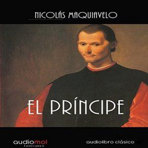 El príncipe – Nicolás Maquiavelo [Narrado por José Carlos Domínguez] [Audiolibro] [Español]