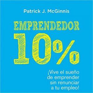 Emprendedor 10% – Patrick J. McGinnis [Narrado por Gabriel Ortiz] [Audiolibro] [Español]