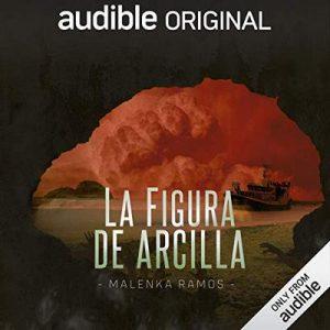 La Figura de Arcilla – Malenka Ramos [Narrado por Carlos Torres] [Audiolibro] [Español]