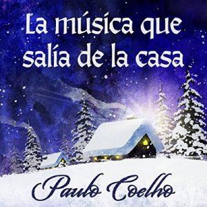La música que salía de la casa – Paulo Coelho [Narrado por Carles Diblasi] [Audiolibro] [Español]