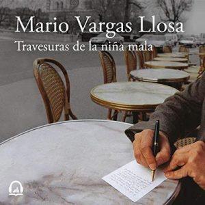 Las travesuras de la niña mala – Mario Vargas Llosa [Narrado por David Michie] [Audiolibro] [Español]