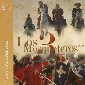 Los 3 mosqueteros – Alexandre Dumas [Narrado por J. M. Martinez] [Audiolibro] [Español]