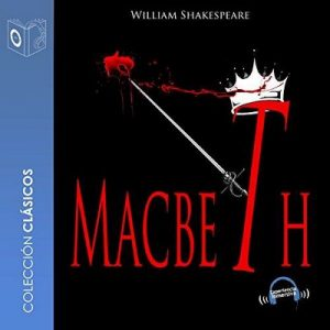 Macbeth – William Shakespeare [Narrado por Marcos Chacón Sonolibro] [Audiolibro] [Español]