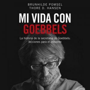 Mi vida con Goebbels – Thore D. Hansen, Brunhilde Pomsen [Narrado por Cecilia Loría, Blasco Escanília] [Audiolibro] [Español]