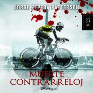Muerte contrarreloj – Jorge Zepeda Patterson [Narrado por Héctor Mena] [Audiolibro] [Español]