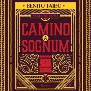 Mundo sin dioses 1. Camino a Sognum – Benito Taibo [Narrado por René Foaulliux] [Audiolibro] [Español]
