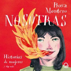 Nosotras. Historias de mujeres y algo más – Rosa Montero [Narrado por Jose Luís Molina] [Audiolibro] [Español]