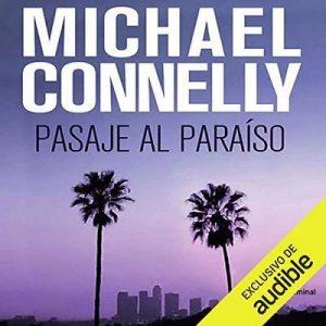 Pasaje al paraíso – Michael Connelly [Narrado por Hector Almenara] [Audiolibro] [Español]