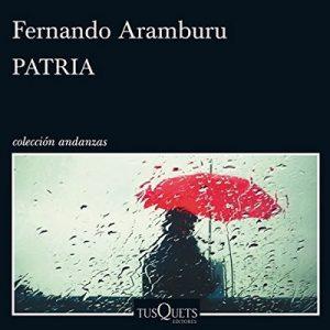 Patria – Fernando Aramburu Irigoyen [Narrado por Juan Magraner] [Audiolibro] [Español]