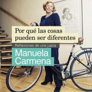 Por qué las cosas pueden ser diferentes – Manuela Carmena [Narrado por Marina Viñals] [Audiolibro] [Español]