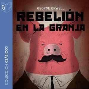 Rebelión en la granja – George Orwell [Narrado por Pablo Lopez] [Audiolibro] [Español]