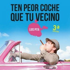 Ten peor coche que tu vecino – Luis Pita [Narrado por Manuel Sañudo] [Audiolibro] [Español]