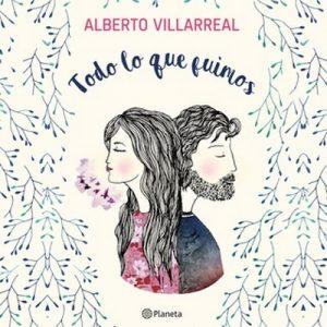 Todo lo que fuimos – Alberto Villareal [Narrado por Alberto Villarreal] [Audiolibro] [Español]