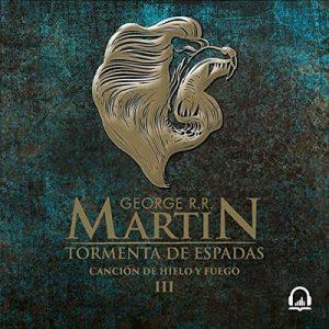 Tormenta de espadas: Canción de hielo y fuego 3 – George R. R. Martin [Narrado por Victor Manuel Espinoza] [Audiolibro] [Español]