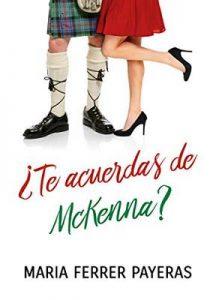¿Te acuerdas de McKenna? – Maria Ferrer Payeras [ePub & Kindle]